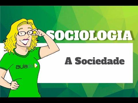 Sociologia - A Sociedade