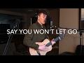 James Arthur - Say You Won't Let Go (Acoustic Loop Pedal Cover)
