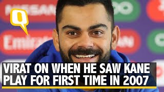 Virat Kohli on When He Played Kane Williamson for the First Time in 2007 | The Quint