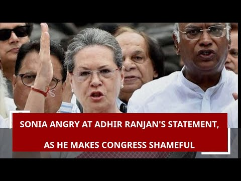 Sonia Gandhi upset with Adhir Ranjan Chowdhury over his statement on Jammu and Kashmir