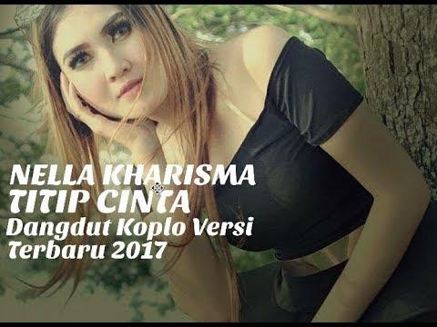 Nella Kharisma - Titip Cinta (Dangdut Koplo 2017)