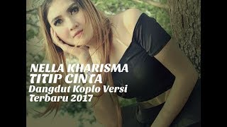 Download lagu Nella Kharisma Titip Cinta MP3