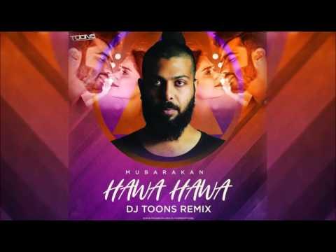 Hawa Hawa Mubarakan ! Remix By DJ Toons