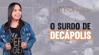 Pastora Helena Raquel - O Surdo de Decápolis