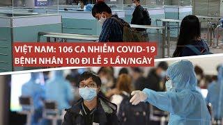 Việt Nam có 106 người nhiễm virus corona, bệnh nhân 100 đi lễ 5 lần mỗi ngày