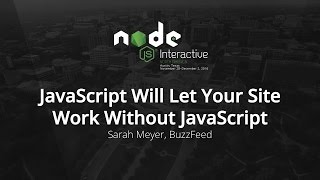 JavaScript Will Let Your Site Work Without JavaScript by Sarah Meyer, BuzzFeed