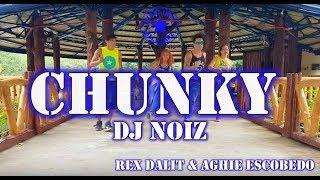 Chunky Remix | Dj Noiz | Zumba® | Rex Dalit & Aghie Escobido
