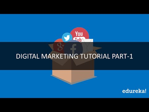 Digital Marketing Tutorial Part-1 | Complete Digital Marketing Online Class Tutorial | Edureka