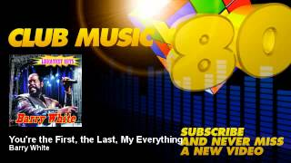 Barry White - You're the First, the Last, My Everything - ClubMusic80s