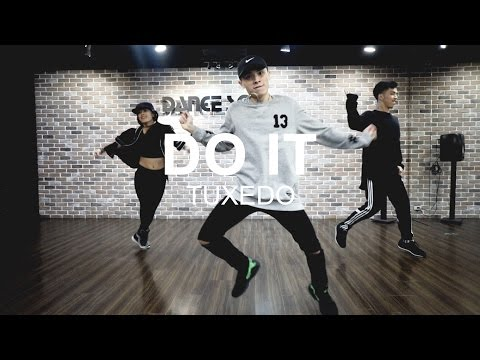 Do it - Tuxedo |  Tiger Hsu Choreography | 小虎舞蹈設計