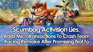 Scumbag Activision Lies, Adds Microtransactions To Crash Team Racing Remake After Promising Not To
