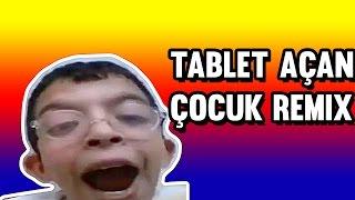 Tablet Açılımı Yapan Çocuk Remix (Remix Adam Gibi Remix)