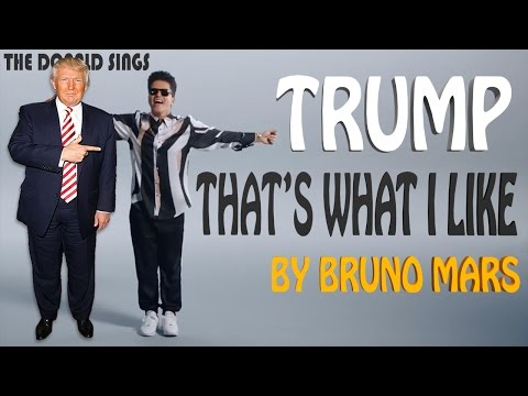 Donald Trump Singing That's What I Like by Bruno Mars