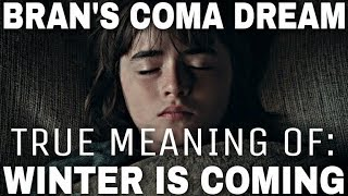 Bran's Coma Dream: What Game of Thrones Did Not Show You! - A Song of Ice and Fire (End Game Theory)