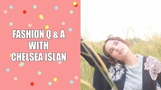 FASHION Q & A WITH CHELSEA ISLAN