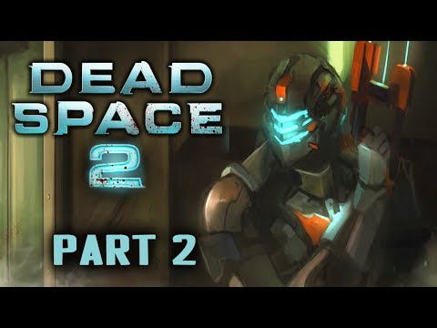 Two Best Friends Play Dead Space 2 (Part 02)