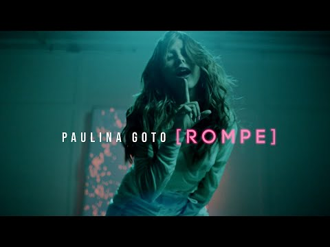 Paulina Goto - Rompe (Vencer el miedo)  Videoclip Oficial