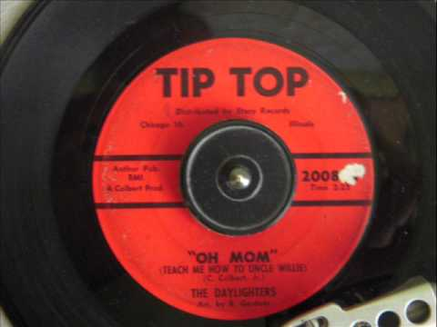 THE DAYLIGHTERS  - OH MOM  TEACH ME HOW TO UNCLE WILLIE )