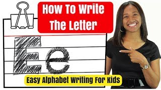 How To Write The Letter E | Easy Alphabet Writing For Kids | bbpbooks