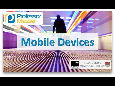 Mobile Devices - CompTIA A+ 220-901 - 3.4