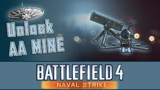 Battlefield 4- Unlock AA Mine  Death From Below Assignment [NAVAL STRIKE]