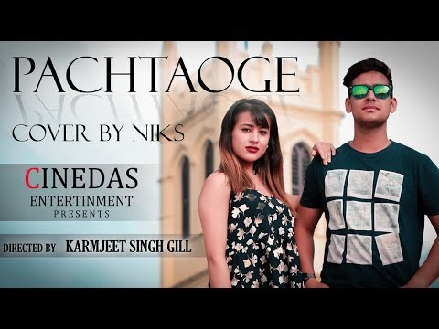 Pachtaoge Cover Song By Niks I New Bollywood Song I Arijit Singh I Jaani I B Praak I Nora Fatehi