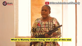Mummy Dolarz (Oluwadolarz Room Of Comedy)