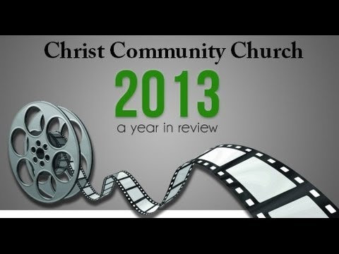 2013 A Year in Review - Christ Community Church, Murphysboro Illinois