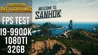 PUBG (Sanhok) - FPS TEST (32GB RAM + I9 9900K + 1080Ti 11GB)