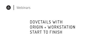 005 Dovetails with Origin + Workstation: Start to Finish