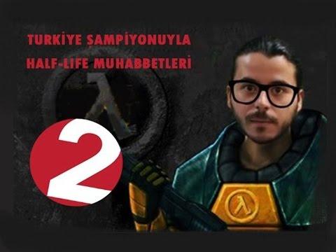 Türkiye Şampiyonuyla Half-Life Muhabbetleri