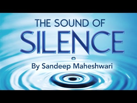 The Sound of Silence - By Sandeep Maheshwari (in Hindi)