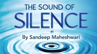 The Sound of Silence by Sandeep Maheshwari (in Hindi)