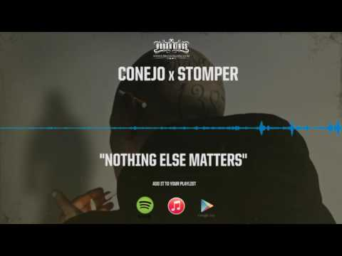 "CONEJO x STOMPER ""Nothing Else Matters"" Full Song"