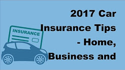 2017 Car Insurance Tips | Home, Business and Auto Insurance Quotes