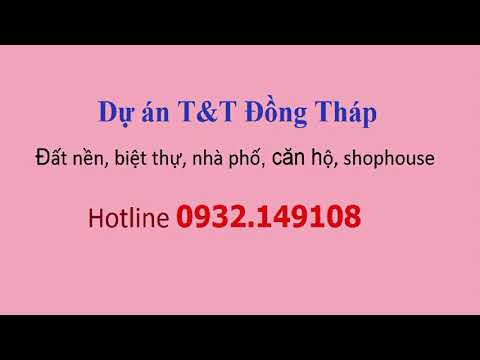 Dự án T&T Đồng Tháp : đất nền, biệt thự, nhà phố, căn hộ, shophouse, khu đô thị