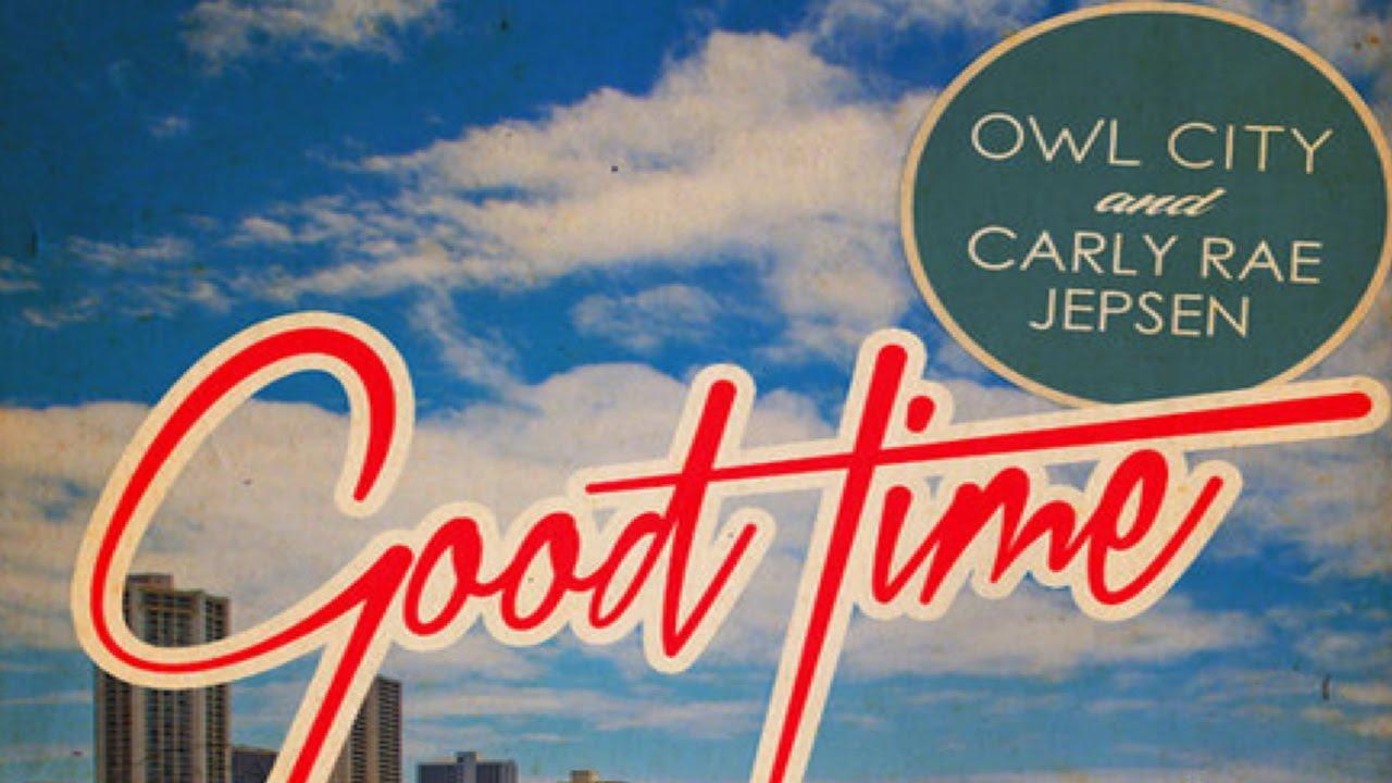 good time owl city carly rae jepsen