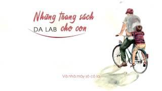 Những Trang Sách Cho Con - Da LAB I Lyric Video
