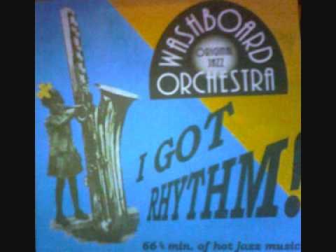 Washboard Orchestra - I got Rhythm