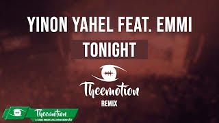 Download Yinon Yahel feat. Emmi - Tonight (Theemotion Remix) Mp3 and Videos