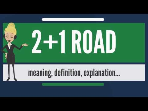 What is 2+1 ROAD? What does 2+1 ROAD mean? 2+1 ROAD meaning, definition & explanation