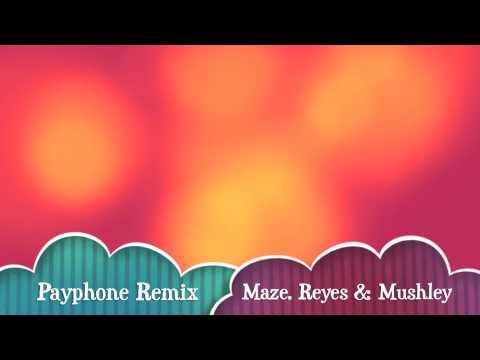 Payphone Remix - Maze, Reyes & Mushley