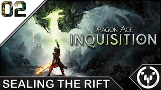 SEALING THE RIFT | Dragon Age 03 Inquisition | 02