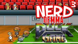 Nerd³'s Demma Plays... Duck Game