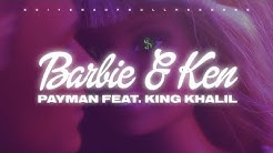 Payman feat King Khalil - Barbie & Ken ( Official Audio )