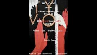 "Celli Abela Drago Lally Quartet ""Al distributore di benzina"" live@Batucada (Roma)"