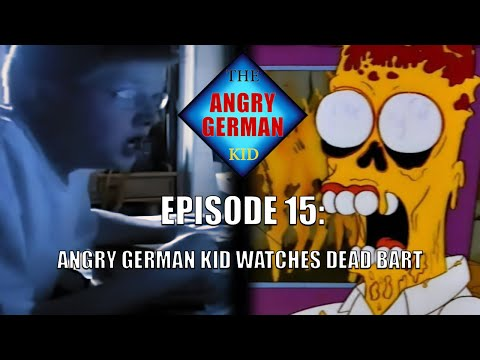 AGK Ep 15 Angry German Kid Watches Dead Bart
