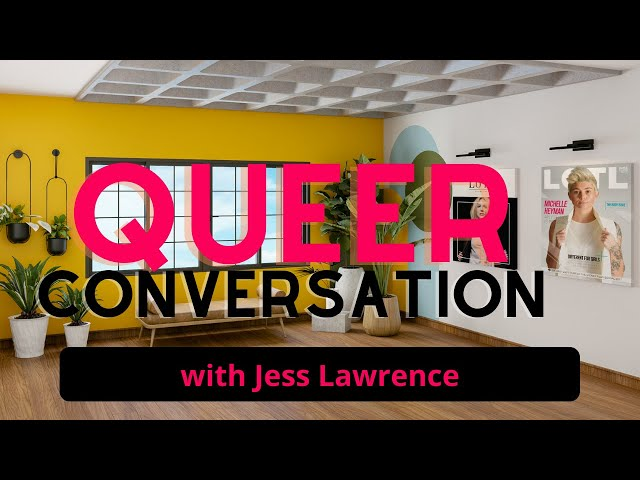 A Queer Perspective with Jess Lawrence