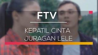 Video FTV SCTV - Kepatil Cinta Juragan Lele download MP3, 3GP, MP4, WEBM, AVI, FLV November 2019