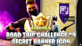 SECRET BANNER ICON LOCATION! Week 9 Road Trip Challenges (Fortnite Season 5)